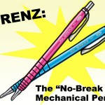 Vol.21<br>ORENZ: The Unbreakable Mechanical Pencil